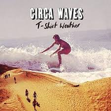 circa waves - tshirt weather